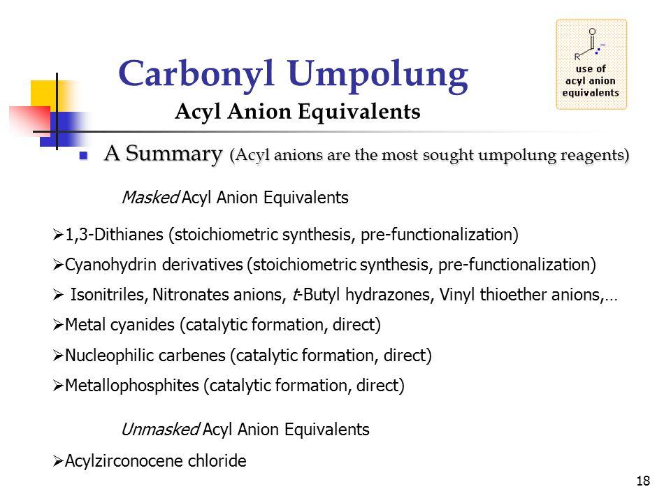 Carbonyl Umpolung Acyl Anion Equivalents