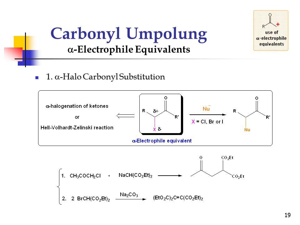 Carbonyl Umpolung -Electrophile Equivalents