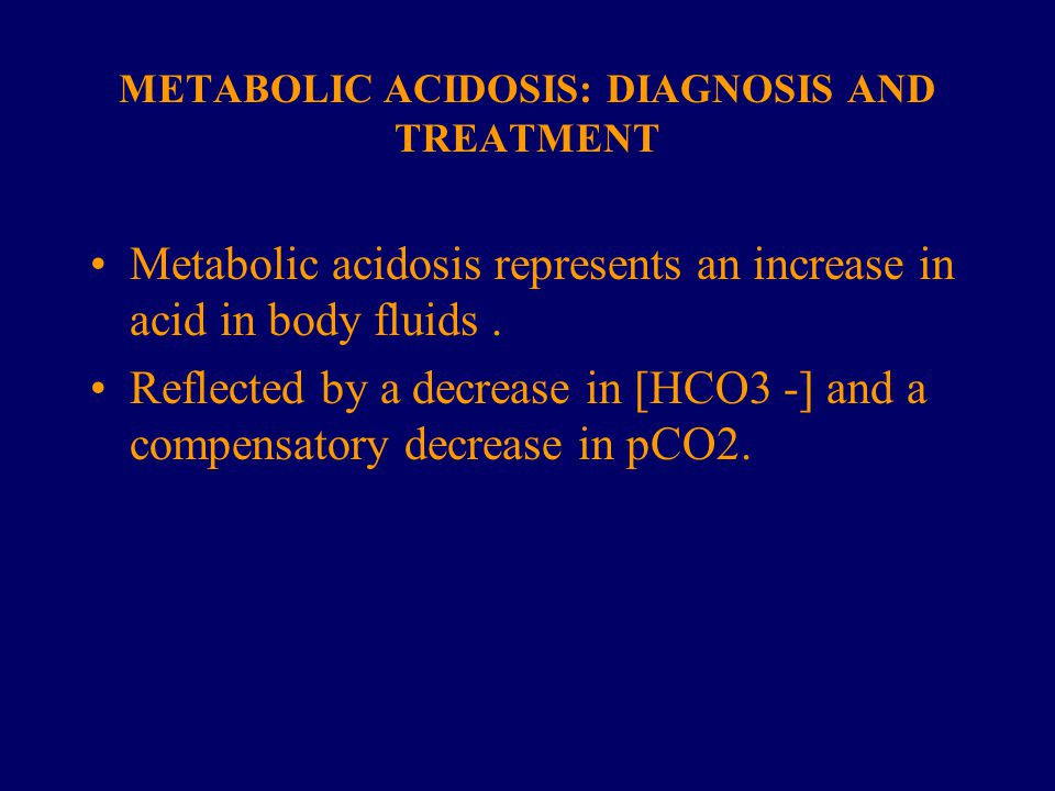 METABOLIC ACIDOSIS: DIAGNOSIS AND TREATMENT