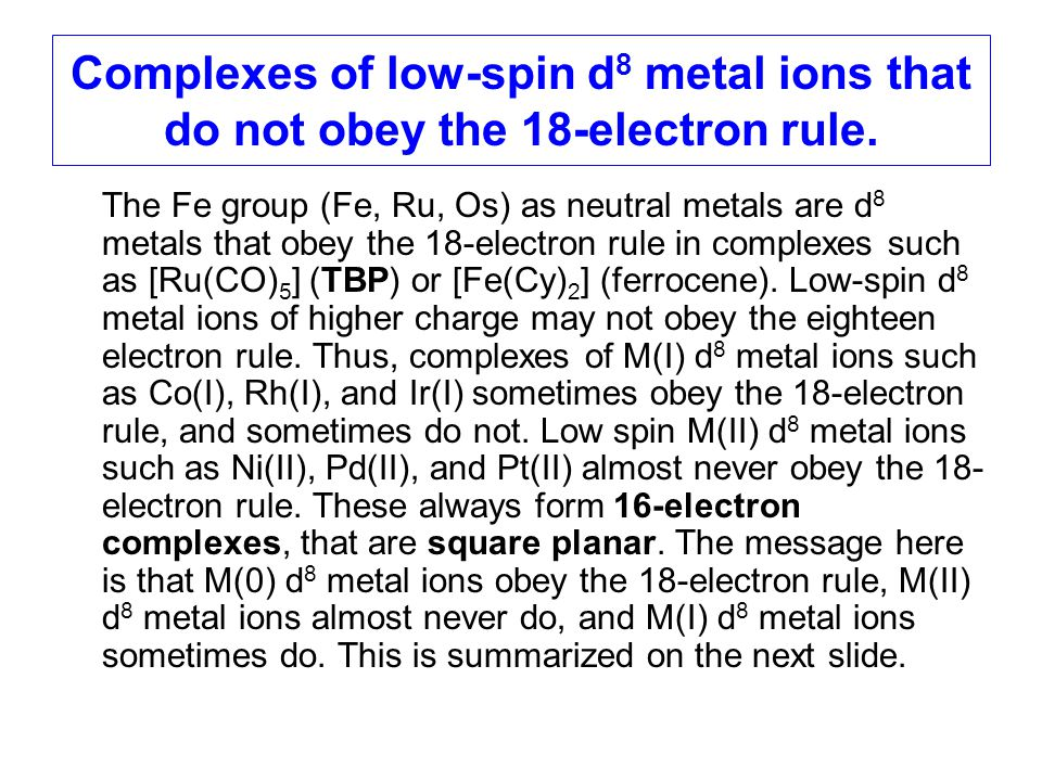 Complexes of low-spin d8 metal ions that do not obey the 18-electron rule.