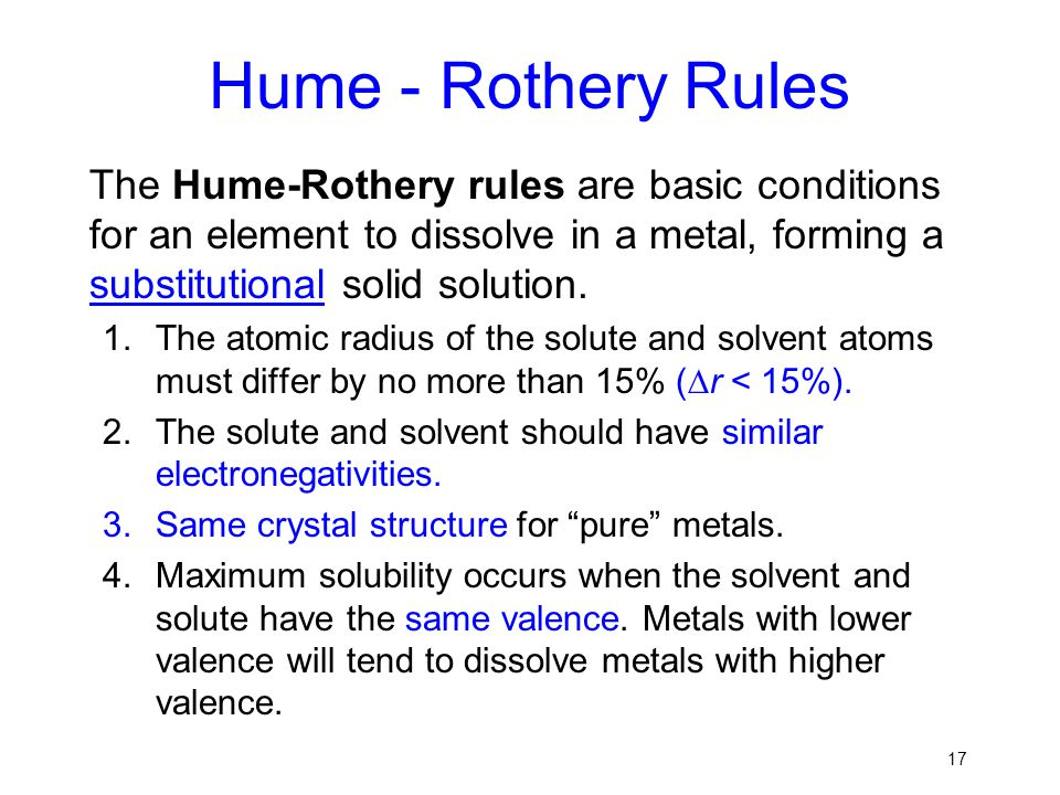 Hume - Rothery Rules The Hume-Rothery rules are basic conditions for an element to dissolve in a metal, forming a substitutional solid solution.