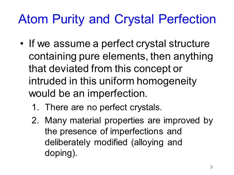 Atom Purity and Crystal Perfection