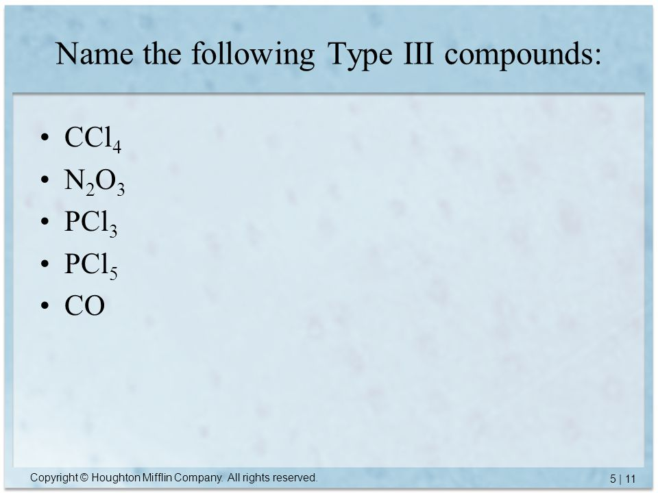 Name the following Type III compounds: