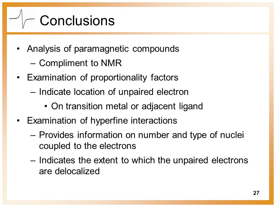 Conclusions Analysis of paramagnetic compounds Compliment to NMR