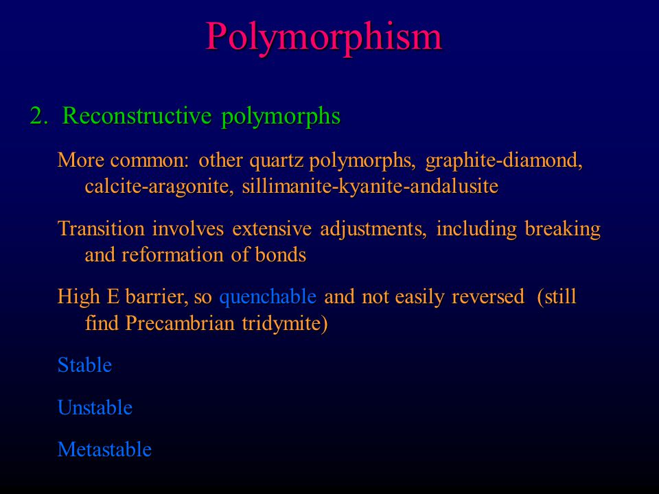 Polymorphism 2. Reconstructive polymorphs