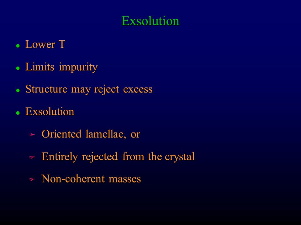 Exsolution Lower T Limits impurity Structure may reject excess