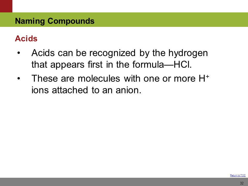 These are molecules with one or more H+ ions attached to an anion.
