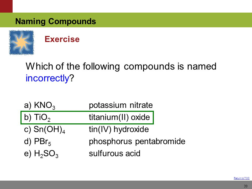 Which of the following compounds is named incorrectly