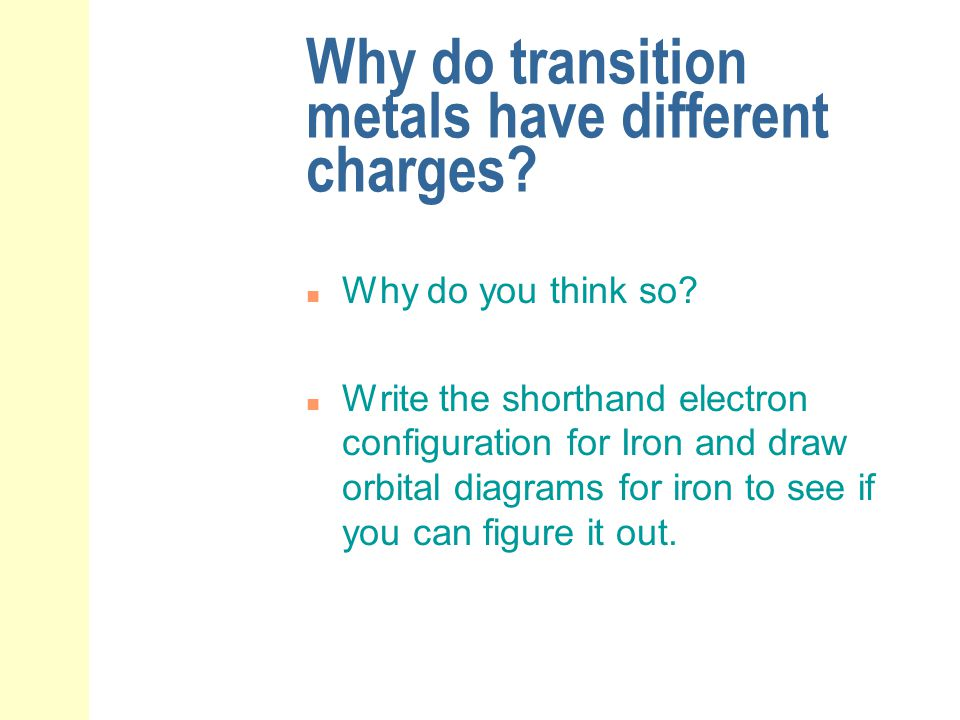 Why do transition metals have different charges