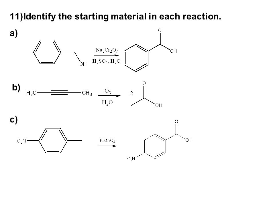 Identify the starting material in each reaction.