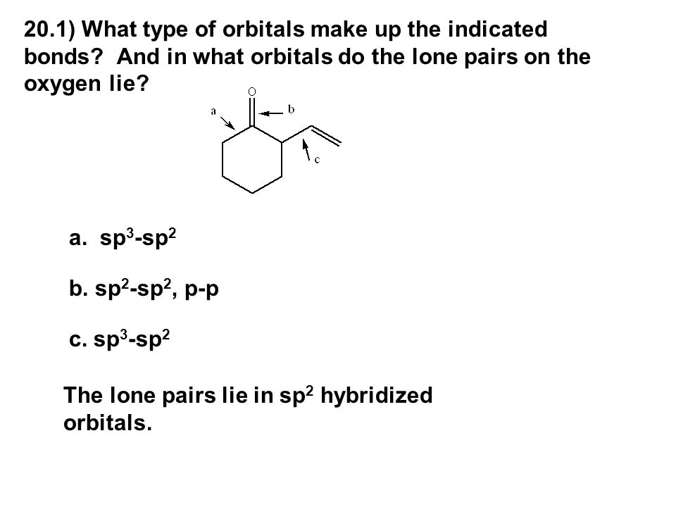 20. 1) What type of orbitals make up the indicated bonds