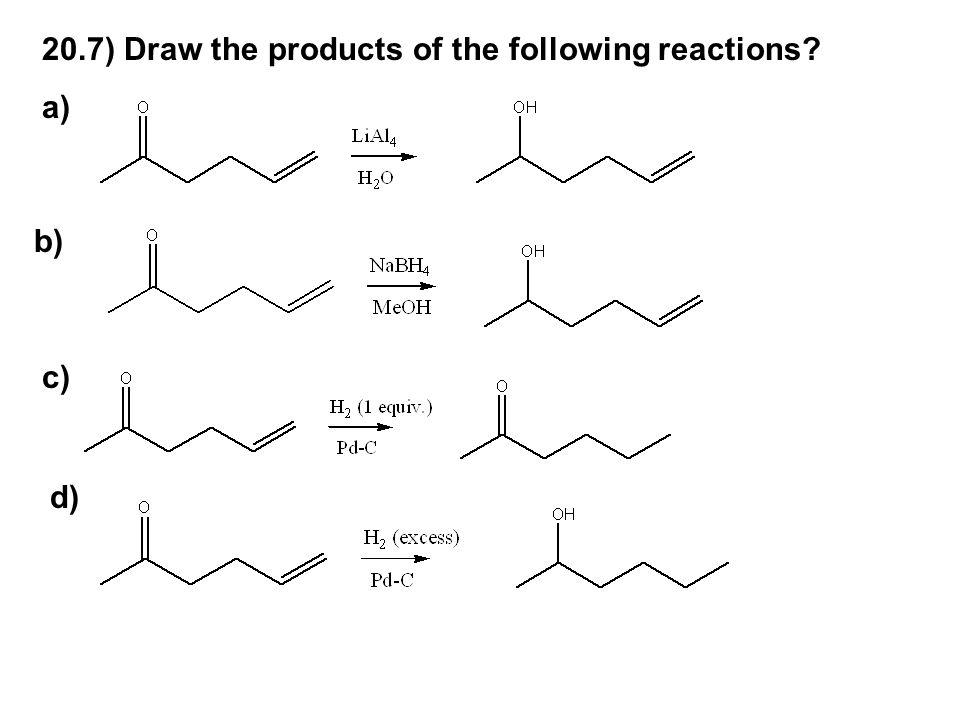 20.7) Draw the products of the following reactions