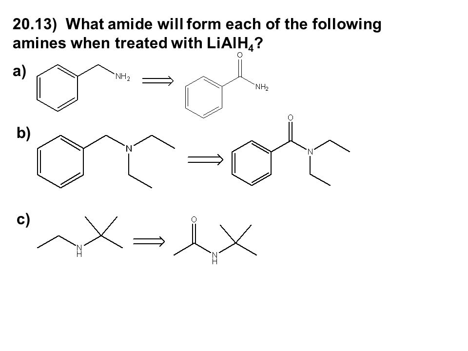 20.13) What amide will form each of the following amines when treated with LiAlH4