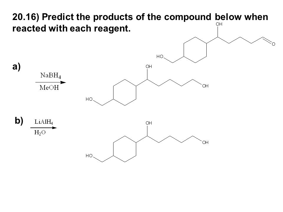 20.16) Predict the products of the compound below when reacted with each reagent.