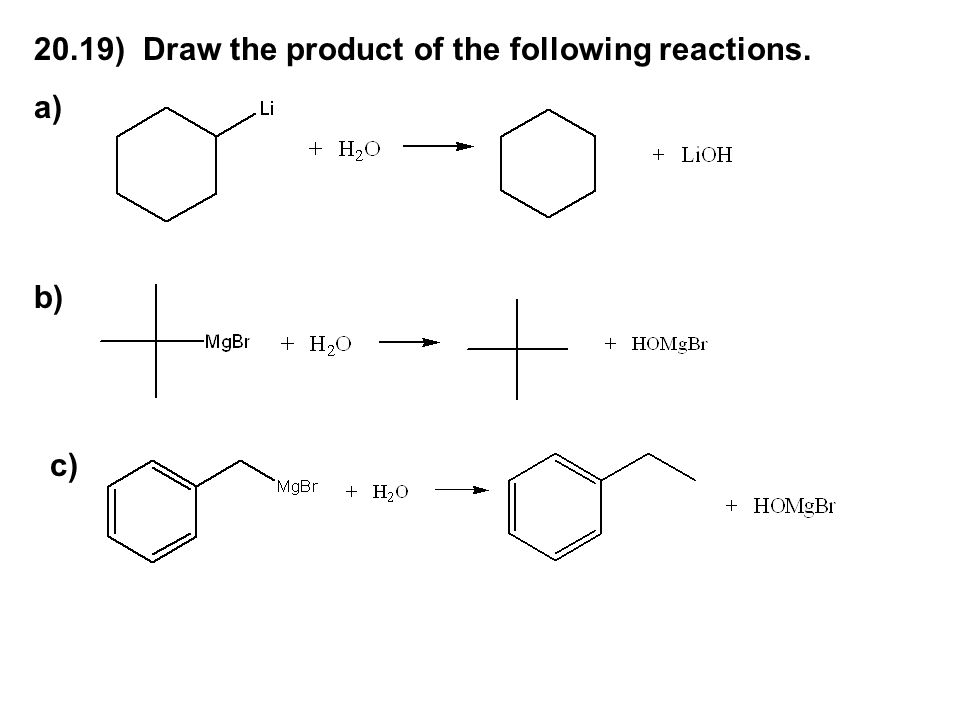 20.19) Draw the product of the following reactions.