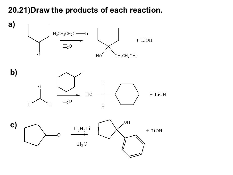 20.21)Draw the products of each reaction.