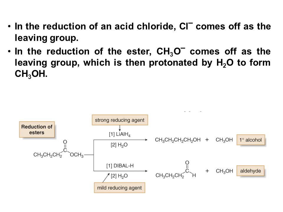 In the reduction of an acid chloride, Cl¯ comes off as the leaving group.