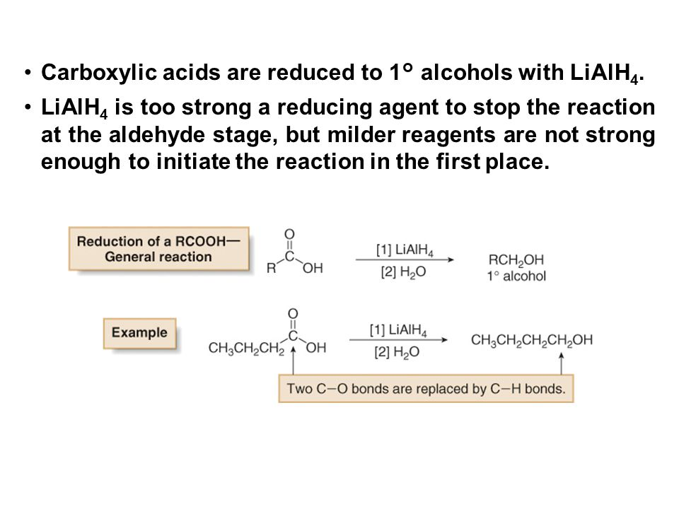Carboxylic acids are reduced to 1° alcohols with LiAlH4.