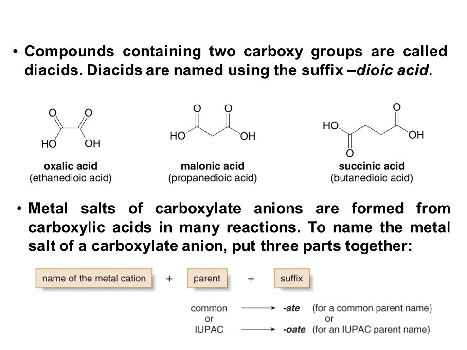 Compounds containing two carboxy groups are called diacids