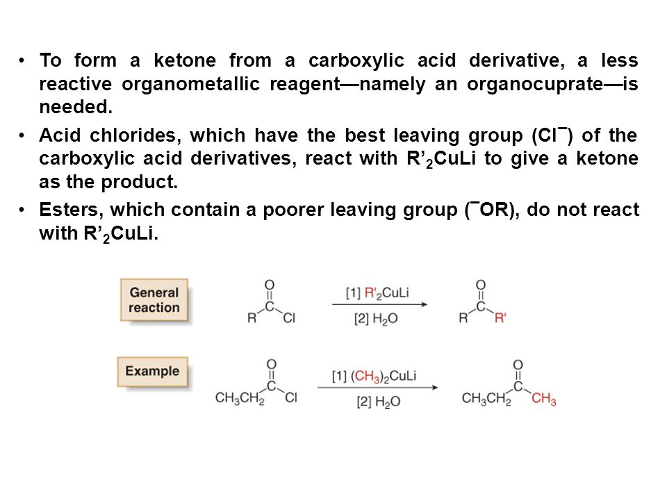 To form a ketone from a carboxylic acid derivative, a less reactive organometallic reagent—namely an organocuprate—is needed.