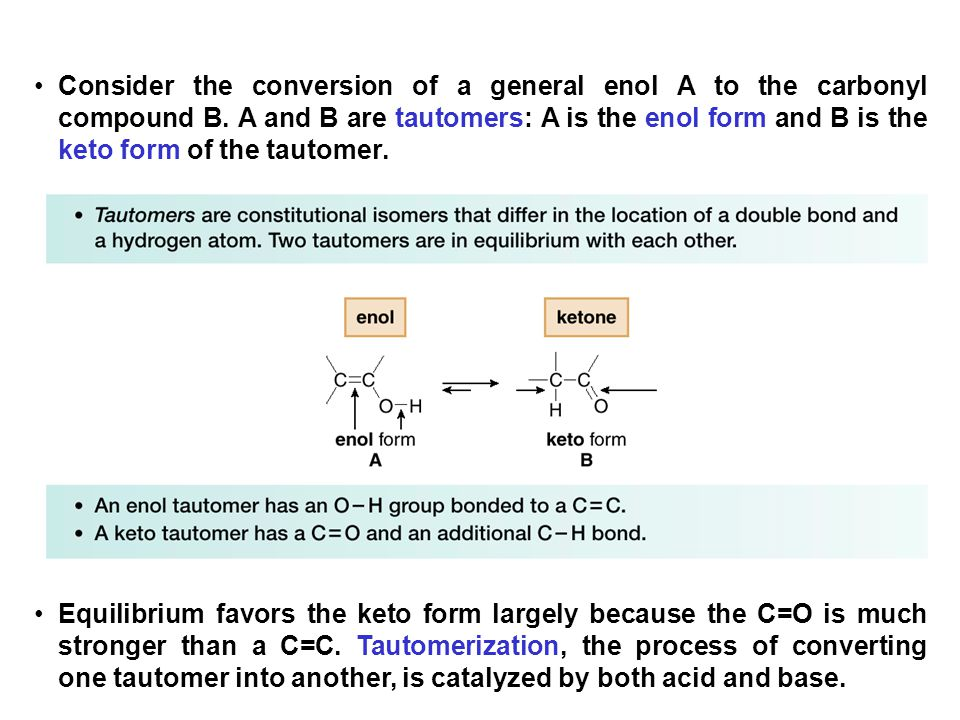 Consider the conversion of a general enol A to the carbonyl compound B