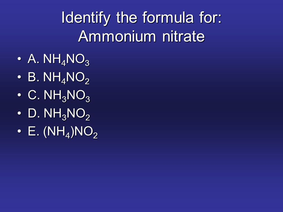 Identify the formula for: Ammonium nitrate