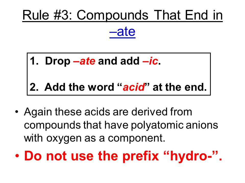 Rule #3: Compounds That End in –ate