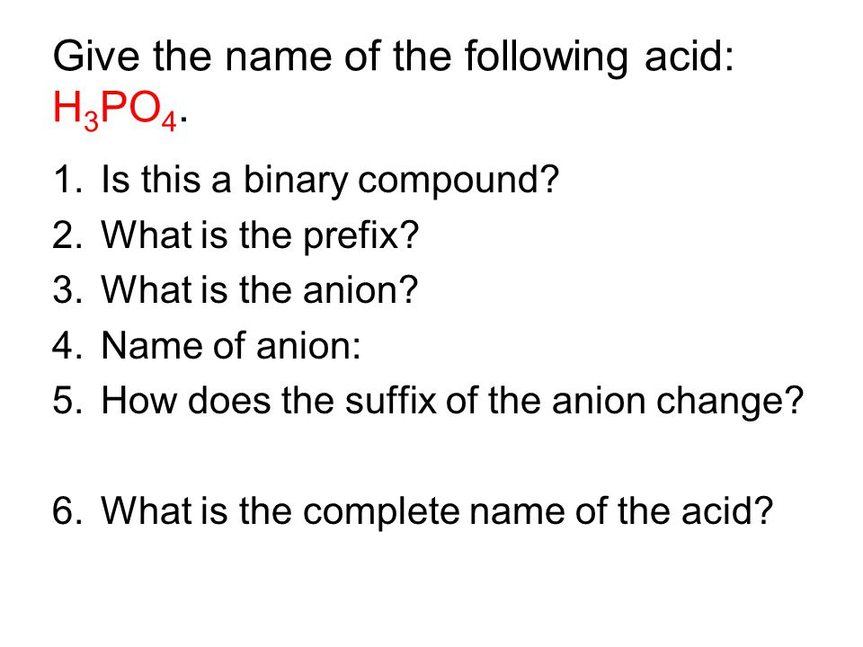 Give the name of the following acid: H3PO4.