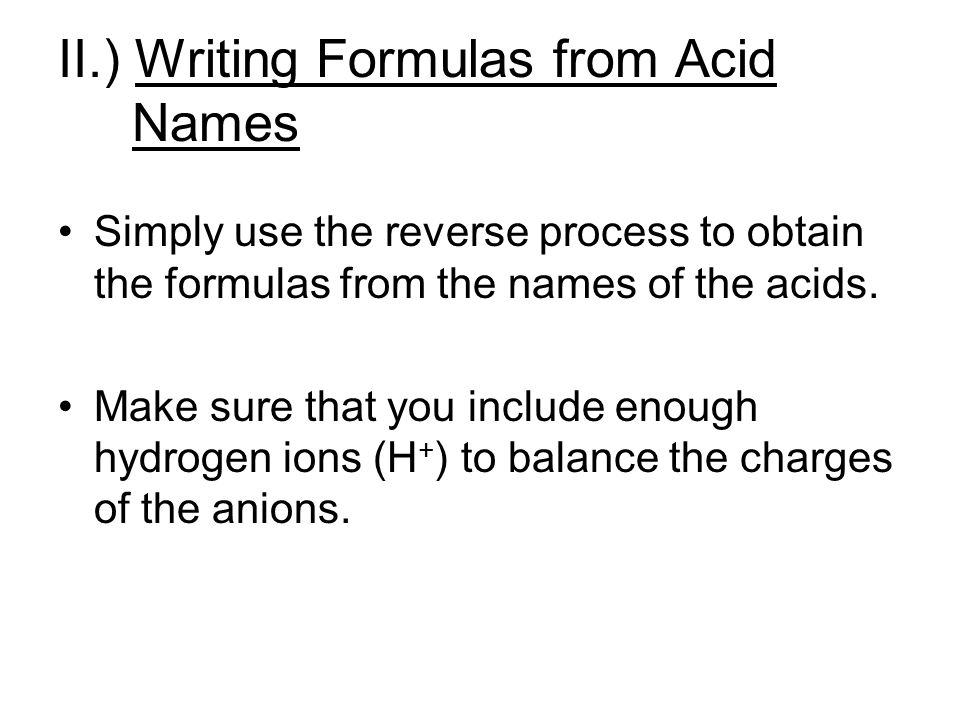 II.) Writing Formulas from Acid Names