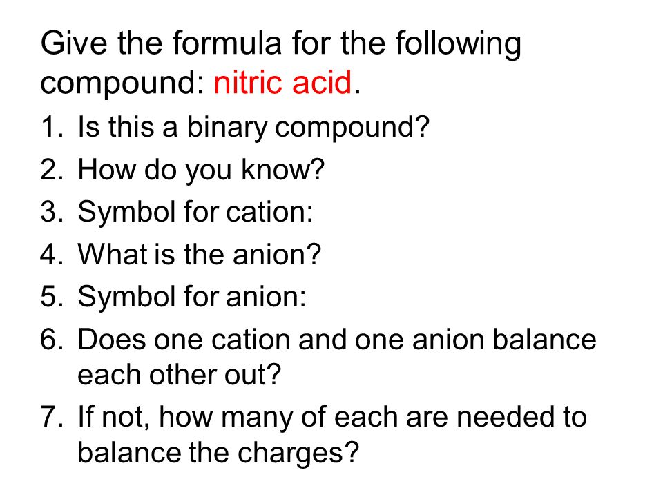 Give the formula for the following compound: nitric acid.