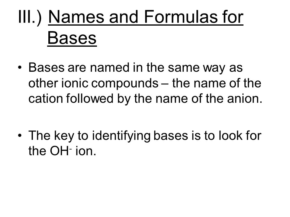III.) Names and Formulas for Bases