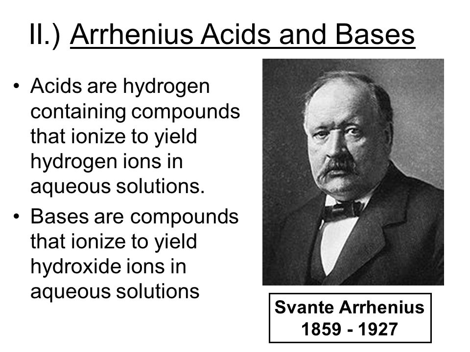 II.) Arrhenius Acids and Bases