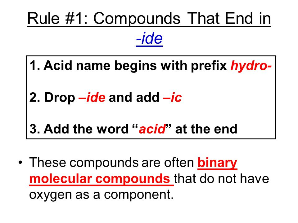 Rule #1: Compounds That End in -ide