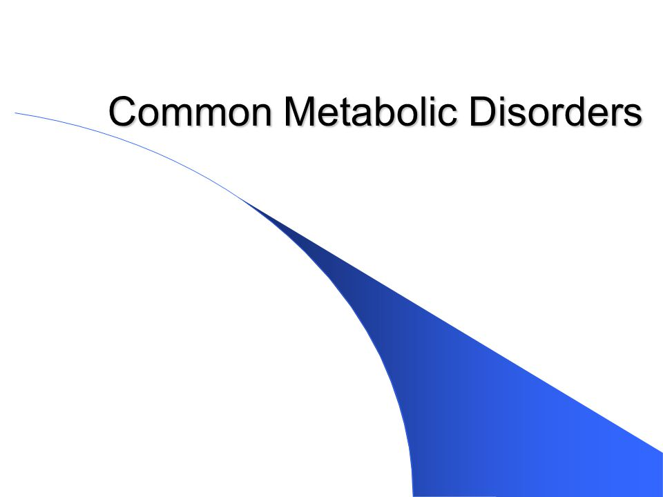 Common Metabolic Disorders