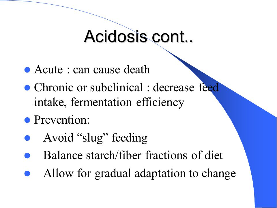 Acidosis cont.. Acute : can cause death