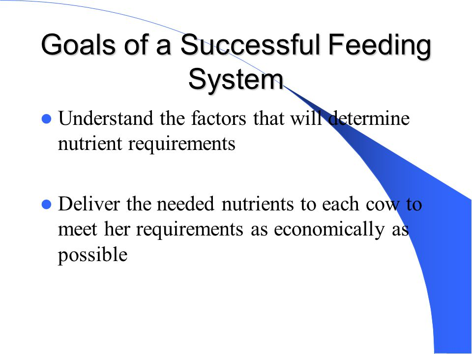 Goals of a Successful Feeding System