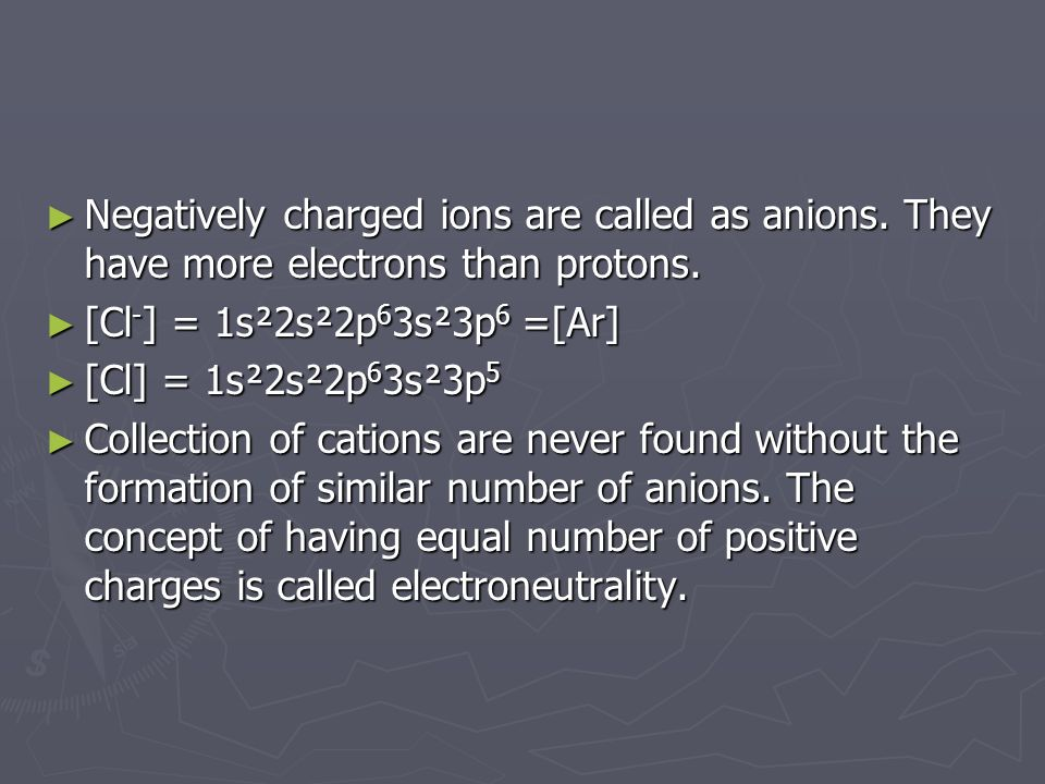 Negatively charged ions are called as anions