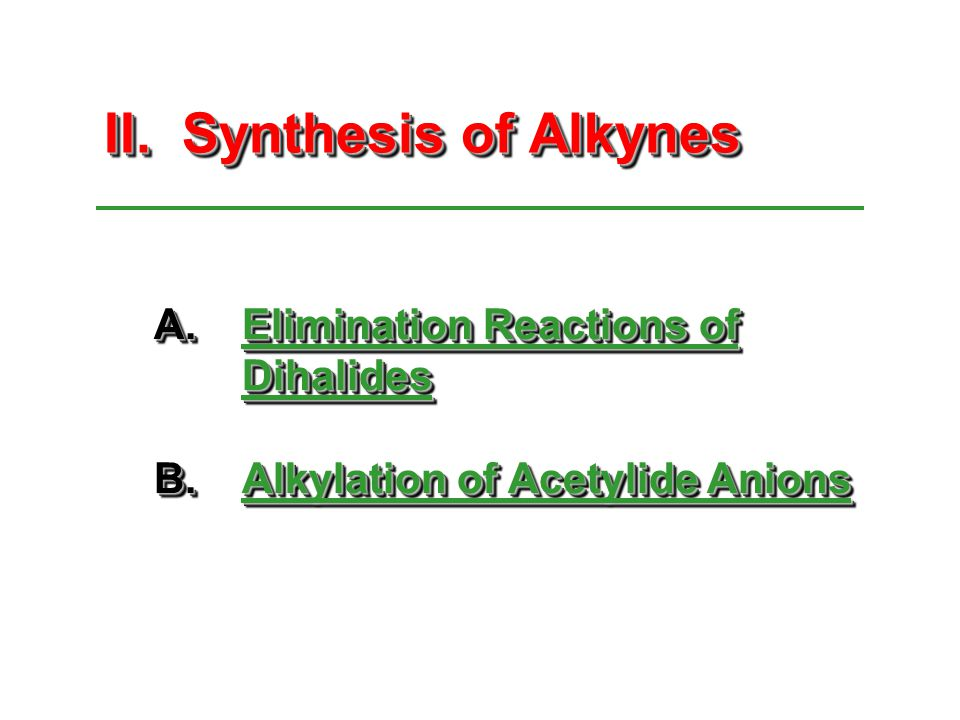 II. Synthesis of Alkynes
