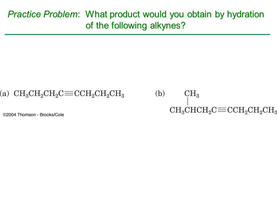 Practice Problem: What product would you obtain by hydration