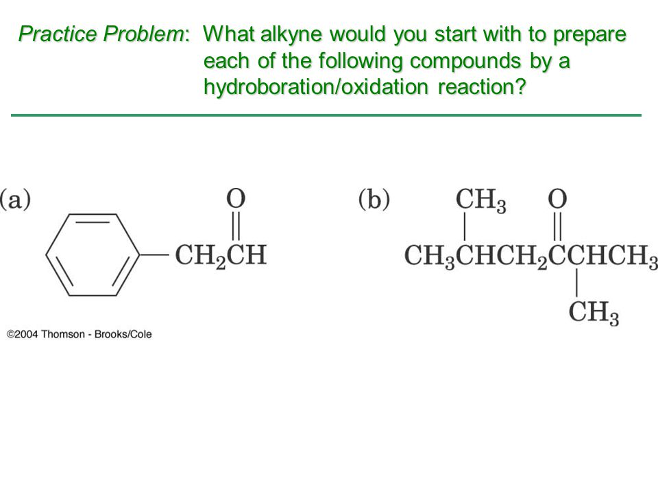Practice Problem: What alkyne would you start with to prepare