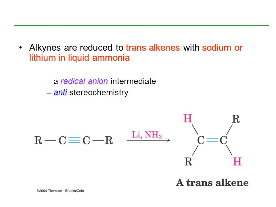 Alkynes are reduced to trans alkenes with sodium or lithium in liquid ammonia