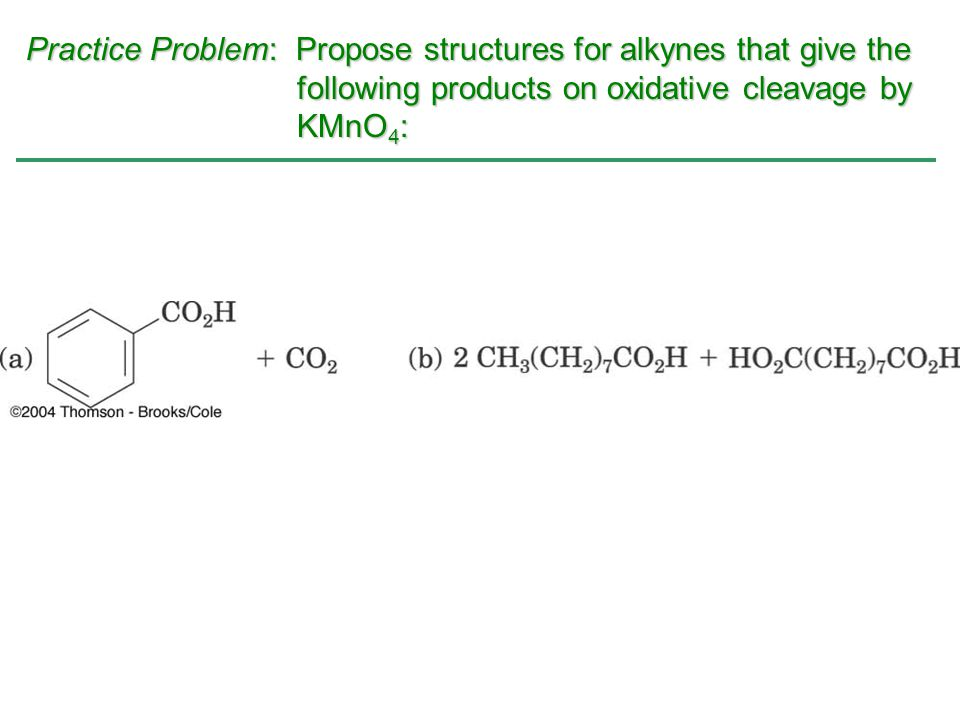 Practice Problem: Propose structures for alkynes that give the