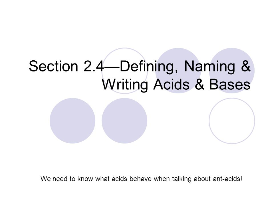 Section 2.4—Defining, Naming & Writing Acids & Bases