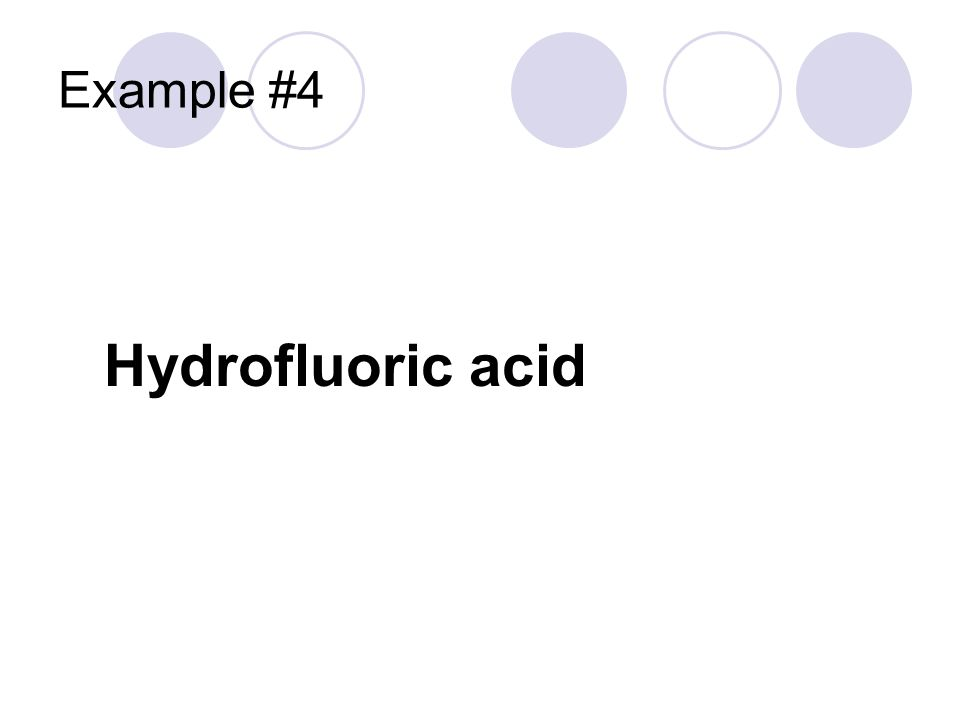 Example #4 Hydrofluoric acid