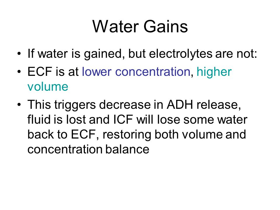 Water Gains If water is gained, but electrolytes are not: