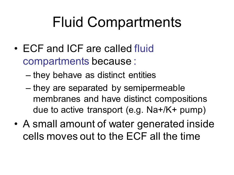 Fluid Compartments ECF and ICF are called fluid compartments because :