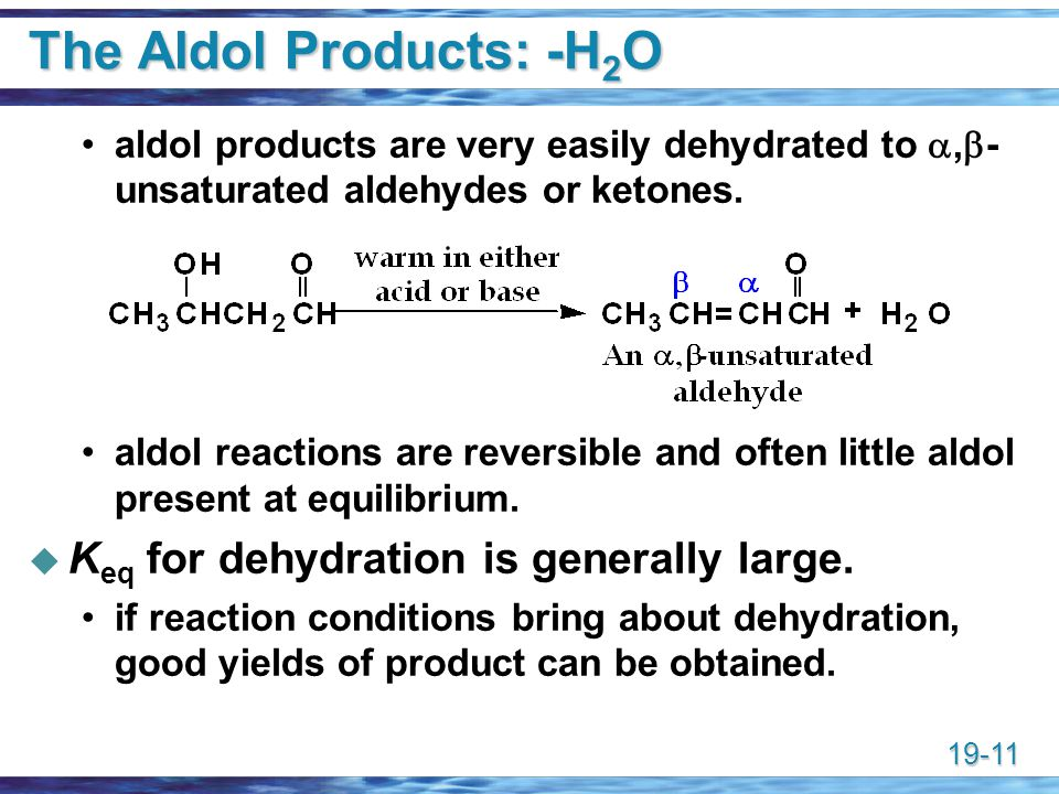 The Aldol Products: -H2O