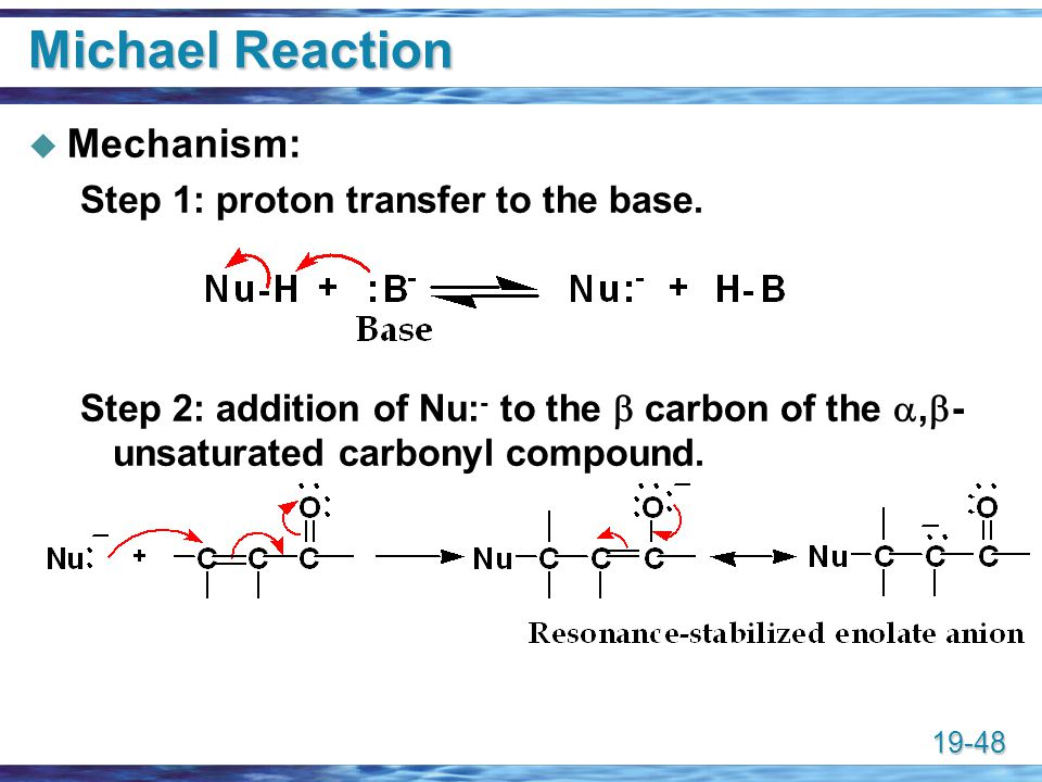 Michael Reaction Mechanism: Step 1: proton transfer to the base.