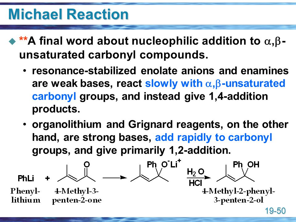 Michael Reaction **A final word about nucleophilic addition to a,b-unsaturated carbonyl compounds.
