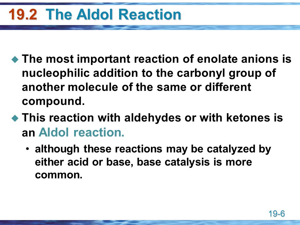 19.2 The Aldol Reaction
